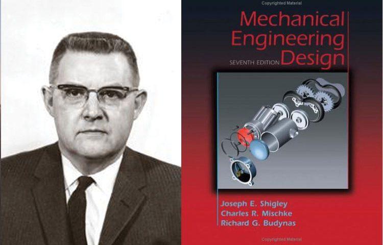 معرفی جوزف ادوارد شیگلی ، اسطوره شگفت انگیز طراحی اجزاء ماشین